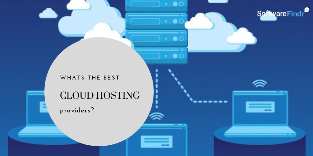 Best Cloud Hosting Providers (2020 Compared)