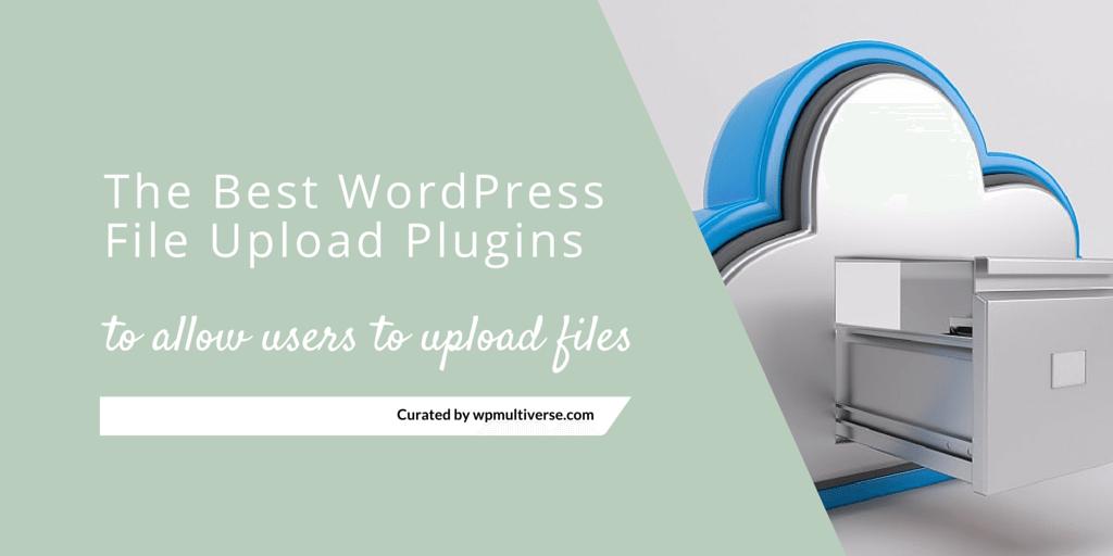 5 Best WordPress File Upload Plugins (2019 Free/Paid