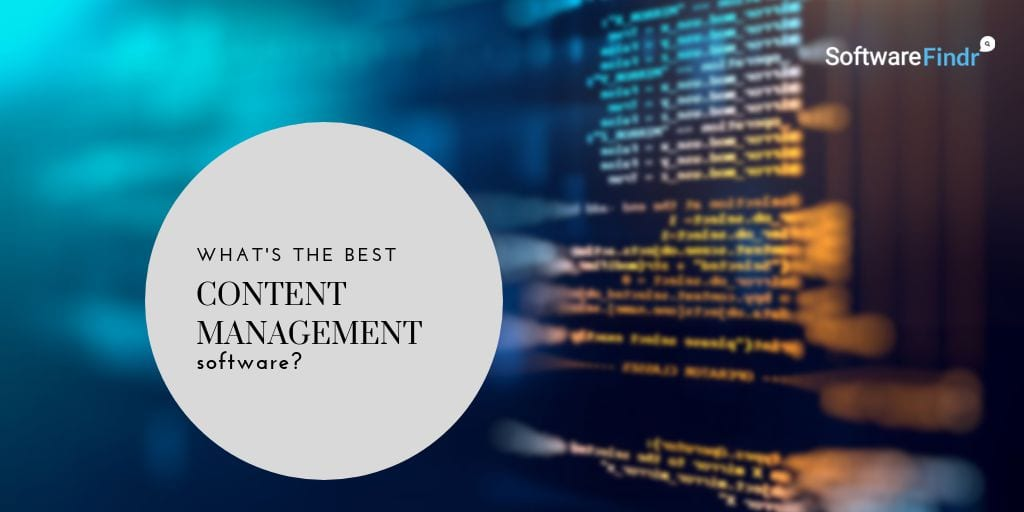 Best Content Management Software (2018 Compared)