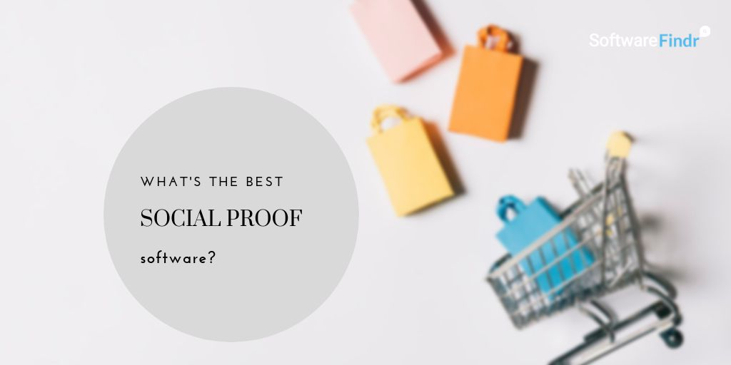 + Best Social Proof Software 2019 (Vetted by Business Owners)