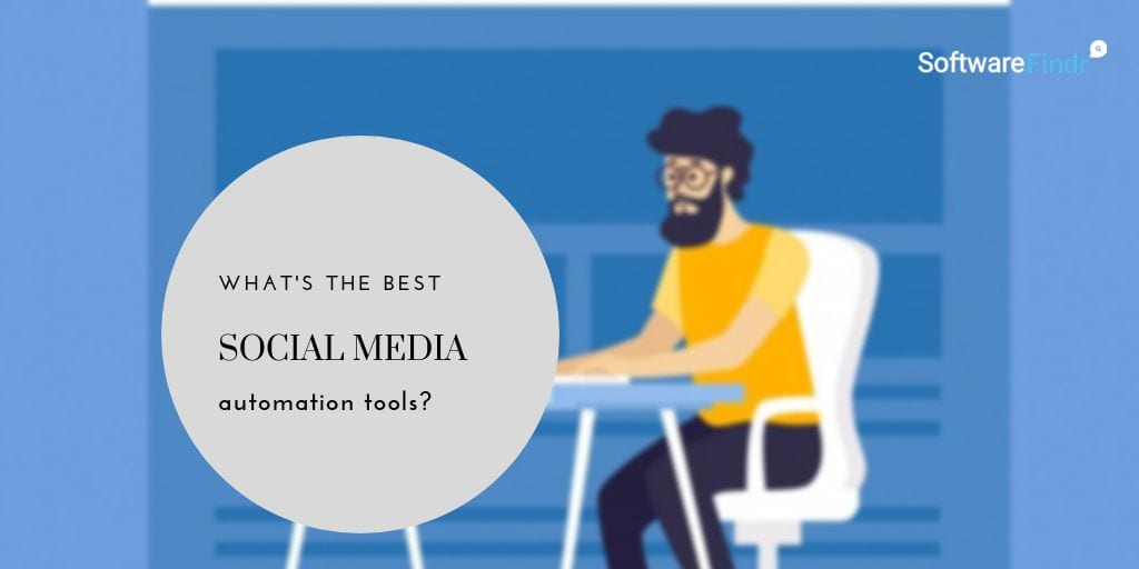 Best Social Media Automation Tools (2019 Compared)